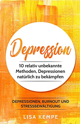Depression: 10 relativ unbekannte Methoden, Depressionen natürlich