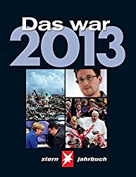 Das war 2013: STERN Jahrbuch
