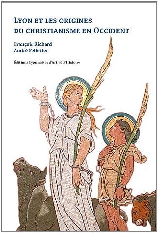 Lyon et les origines du christianisme en
