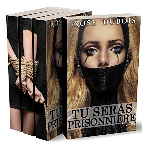 TU SERAS PRISONNIÈRE: L'Intégrale: (Trilogie Érotique BDSM, Soumission, DOMINATION)