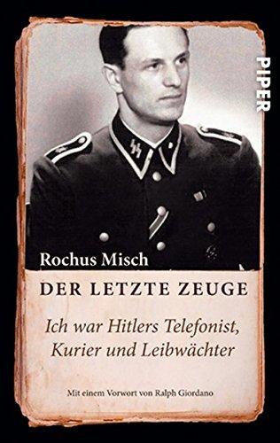 Kostüm Militär Themen - Der letzte Zeuge: Ich war Hitlers Telefonist, Kurier und Leibwächter