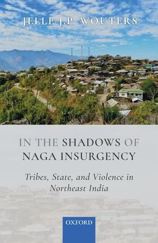 Wouters, J: In the Shadows of Naga Insurgency