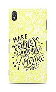 AMEZ make today ridiculously amazing Back Cover For Sony Xperia Z3