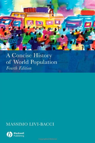A Concise History of World Population: Fourth Edition