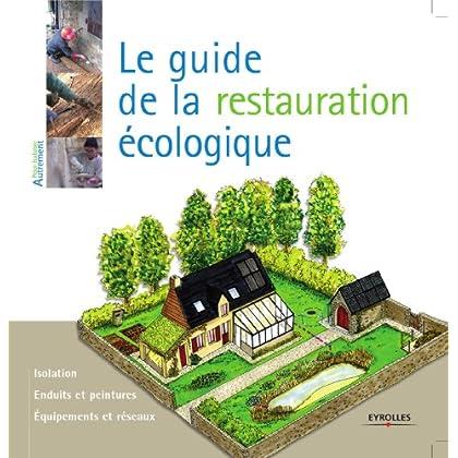 Le guide de la restauration écologique (Pour habiter autrement)