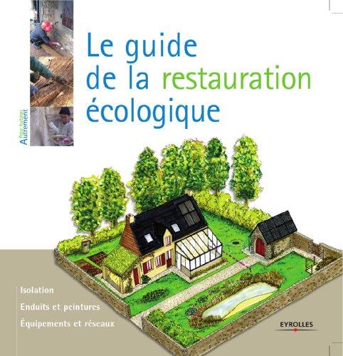 Le guide de la restauration écologique (Pour habiter autrement) par Myriam Burie