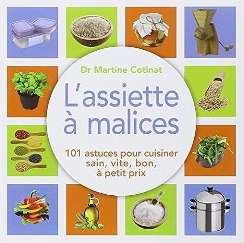 L Assiette A Malices - L'assiette à malices : 101 astuces pour
