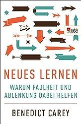 Neues Lernen: Warum Faulheit und Ablenkung dabei helfen (German Edition)
