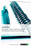 Telecharger Livres Motivation Theorie Und Praxis Nach Der Zweifaktoren Theorie Nach Herzberg by Jens Rosenow 2007 07 26 (PDF,EPUB,MOBI) gratuits en Francaise