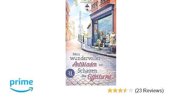 Mein Wundervoller Antikladen Im Schatten Des Eiffelturms Roman