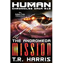 The Andromeda Mission (The Human Chronicles Book 19)