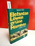 Elefanten, Löwen, grüne Mambas. Jagdjahre in Afrika