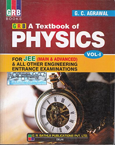 A Textbook of Physics for JEE (Main & Advanced)  & All Other Engineering Entrance Examinations VOL- I (2018 - 2019)