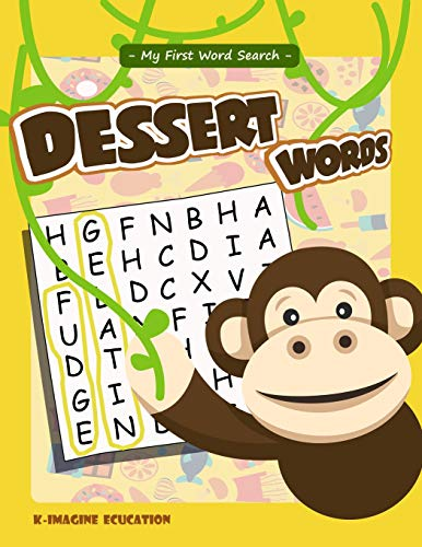 My First Word Search - Dessert Words: Word Search Puzzle for Kids Ages 4 -6 Years