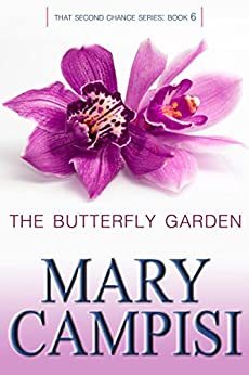 The Butterfly Garden: That Second Chance, Book 6 by [Campisi, Mary]