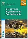 Intensivkurs Psychiatrie und Psychotherapie: mit Zugang zum Elsevier-Portal -