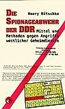 Die Spionageabwehr der DDR: Mittel und MEthoden gegen Angriffe westlicher Geheimdienste - Henry Nitschke