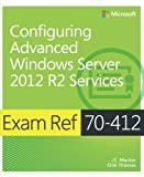 Exam Ref 70-412 Configuring Advanced Windows Server 2012 R2 Services (MCSA)