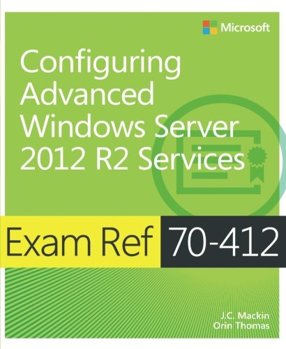 Configuring Advanced Windows Server® 2012 R2 Serv..