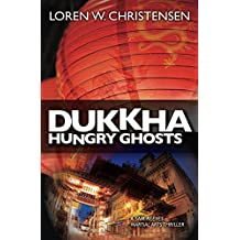 Dukkha: Hungry Ghosts: A Sam Reeves Martial Arts Thriller (English Edition)