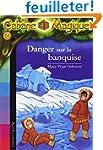 La Cabane Magique, Tome 15 : Danger s...