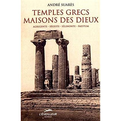 Temples grecs, maisons des dieux : Agrigente, Ségeste, Sélinonte, Paestum