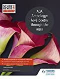 Study and Revise for AS/A-level: AQA Anthology: love poetry through the ages (Study & Revise for As/A Level)