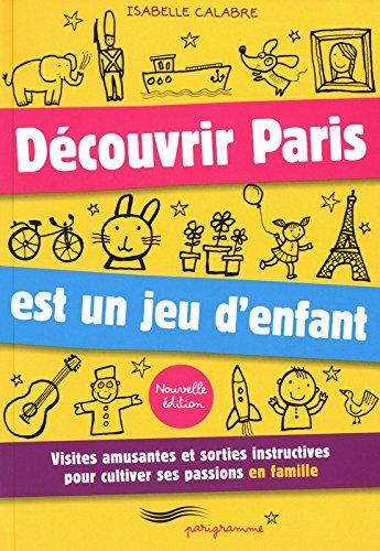 Découvrir Paris est un jeu d'enfant...