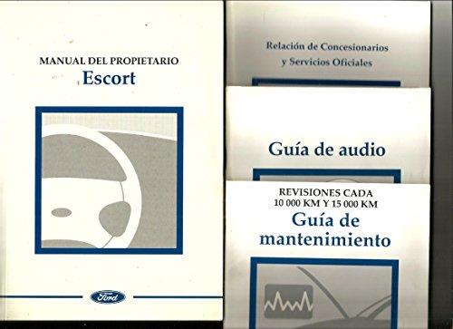 Manual del propietario Ford Escort; Guía de mantenimiento; Guía de Audio; Relación de Concesionarios y Servicios Oficiales