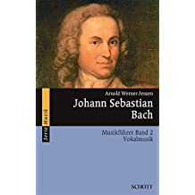 Johann Sebastian Bach: Musikführer - Band 2: Vokalmusik. Band 2. (Serie Musik)