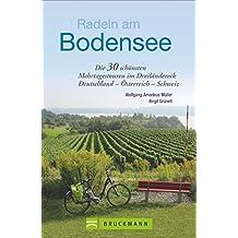 Radeln am Bodensee: Die 30 schönsten Mehrtagestouren im Dreiländereck Deutschland – Österreich –Schweiz