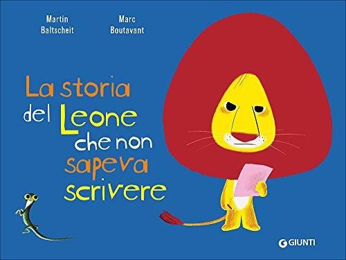 La storia del leone che non sapeva scrivere. Ediz. a colori
