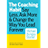 The Coaching Habit: Say Less, Ask More & Change the Way You Lead Forever (English Edition)