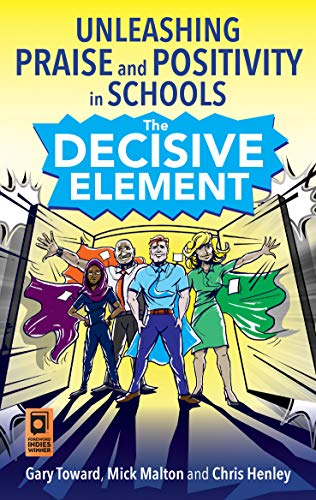 The Decisive Element: Unleashing praise and positivity in ...