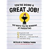 You're Doing a Great Job: 100 Ways You're Winning at Parenting