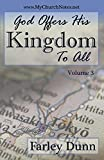God Offers His Kingdom to All (English Edition)