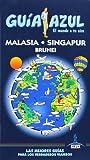 Malasia, Singapur Y Brunei (Guias Azules)