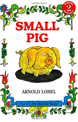 Small Pig (An I Can Read Book)