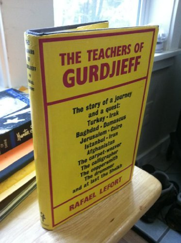The Teachers of Gurdjieff by Rafael Lefort (1973-07-30)