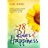 The 18 Rules of Happiness: How to Be Happy (English Edition)