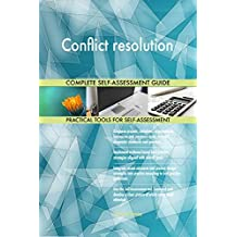 Conflict resolution All-Inclusive Self-Assessment - More than 660 Success Criteria, Instant Visual Insights, Comprehensive Spreadsheet Dashboard, Auto-Prioritized for Quick Results