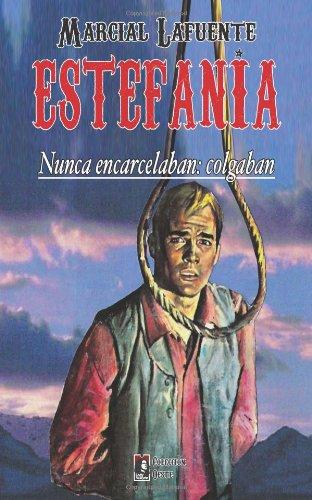 Nunca encarcelaban: colgaban: Volume 7 (Coleccion Oeste) por Marcial Lafuente Estefania