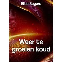 Weer te groeien koud (Dutch Edition)