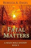 Fatal Matters (A Helen Wiels Mystery Book 5)