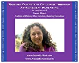Raising Competent Children through Attachment Parenting by Naomi Aldort (2008-11-19)