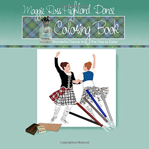 Maggie Ross Highland Dance Coloring Book: Wonderful Dance Art For You to Color: Volume 11 (Coloring Books)