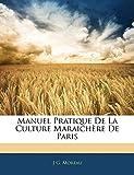 Manuel Pratique De La Culture Maraichère De Paris