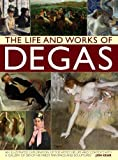 Life and Works of Degas (Life & Works of)