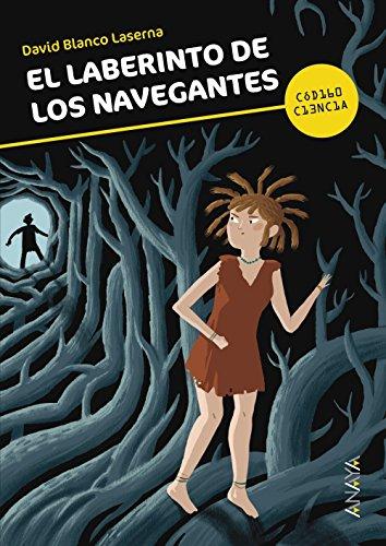 El laberinto de los navegantes (Literatura Juvenil (A Partir De 12 Años) - Código Ciencia)