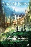 La Trilogie Valisar T03 La Colère (édition reliée) de Fiona McIntosh ( 22 avril 2011 )
